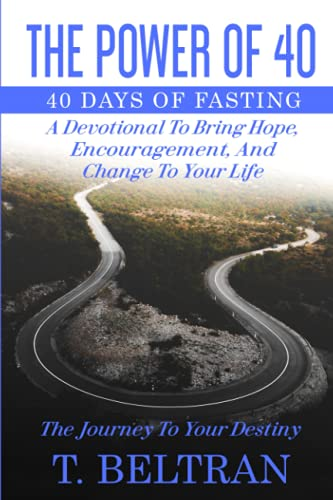 The Power of 40 (Black and White Interior): 40 Day Fast - The Journey To Your Destiny - Fast Pray Jo