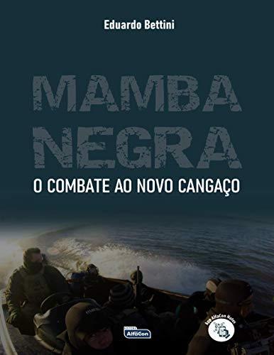 MAMBA NEGRA – COMBATE AO NOVO CANGAÇO