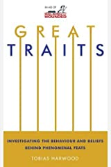 Great Traits: Investigating the Behaviour and Beliefs Behind Phenomenal Feats Paperback