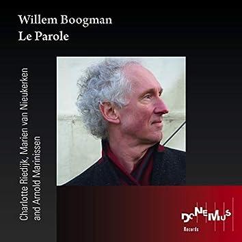 Willem Boogman: Le Parole