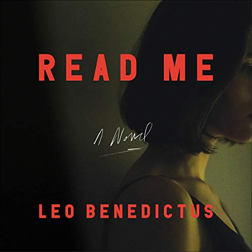 Read Me     A Novel              By:                                                                                                                                 Leo Benedictus                               Narrated by:                                                                                                                                 Mathew Baynton                      Length: 6 hrs and 56 mins     4 ratings     Overall 4.5