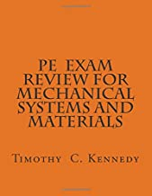 PE Exam Review for Mechanical Systems and Materials: PE Review Book for ME
