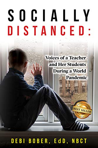 Socially Distanced : Voices of a Teacher and Her Students During a World Pandemic