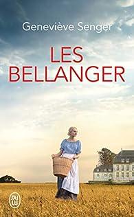 Les Bellanger par Geneviève Senger