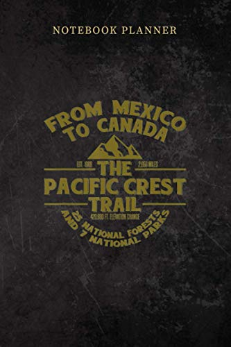 Notebook Planner Pacific Crest Trail PCT Novelty Gift: Daily Journal, Gym, 6x9 inch, Bill, Over 100 Pages, Small Business, Planning, To Do