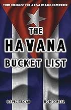 The Havana Bucket List: 100 ways to unlock the magic of Cuba's capital city (The Bucket List Series) by David L. Sloan (2015-02-10)