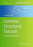 Genomic Structural Variants: Methods and Protocols (Methods in Molecular Biology (838))