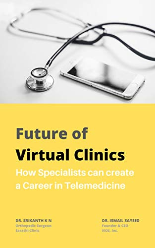 Future of Virtual Clinics: How Specialists can create a Career in Telemedicine (English Edition)