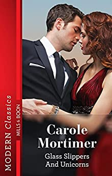 Glass Slippers and Unicorns by [Carole Mortimer]