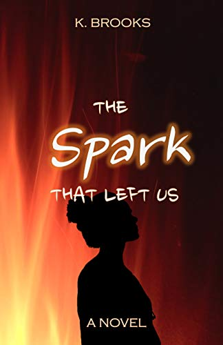Book: The Spark That Left Us by K. Brooks