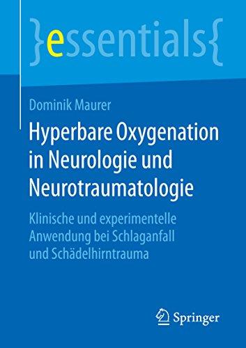 Hyperbare Oxygenation in Neurologie und Neurotraumatologie: Klinische und experimentelle Anwendung bei Schlaganfall und Schädelhirntrauma (essentials)