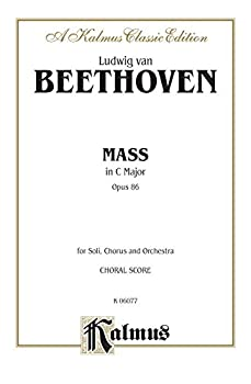 Mass in C Major Op 86  SATB with SATB Soli  Orch   Latin Language Edition  Vocal Score  Kalmus Edition   Latin Edition
