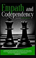 Empath and Codependency: A Survival Guide for Empaths Healing. Recovery from your Toxic Relationship. How to deal with a Narcissist and how to be No More Codependent.