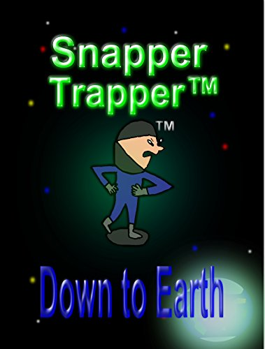 Snapper Trapper™: Down to Earth (English Edition)