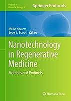 Nanotechnology in Regenerative Medicine: Methods and Protocols (Methods in Molecular Biology, 811)