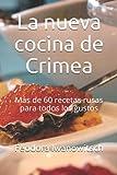 La nueva cocina de Crimea: Más de 60 recetas rusas para todos los gustos