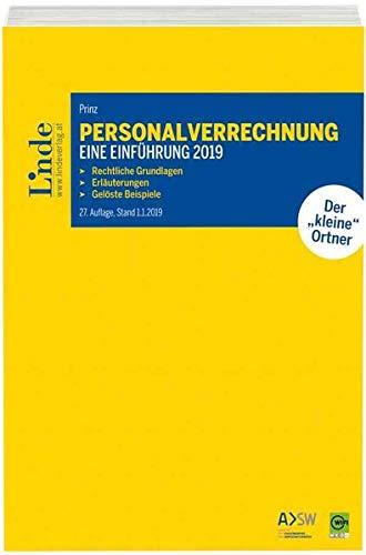 Personalverrechnung: eine Einführung 2019: Rechtliche Grundlagen. Erläuterungen. Gelöste Beispiele