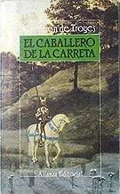 El Caballero de La Carreta (Spanish Edition)