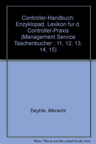 Controller-Handbuch: Enzyklopädisches Lexikon für die Controller-Praxis (Management Pockets)