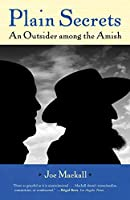 Plain Secrets: An Outsider among the Amish
