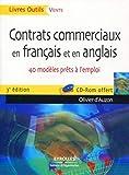 Contrats commerciaux en français et en anglais - 40 modèles prêts à l'emploi. Cd-Rom offert.