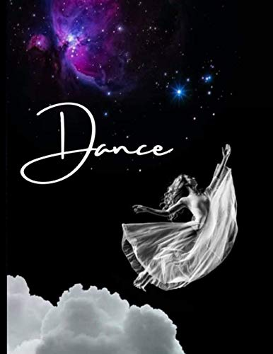 Dream Dancer: 8.5x11, 120 page Notebook (Galaxy and Cloud Version) Contemporary, Ballet, Modern Dance: Journal or Multi-purpose Notebook