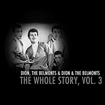 Dion & The Belmonts: The Whole Story, Vol. 3