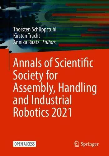 Annals of Scientific Society for Assembly, Handling and Industrial Robotics 2021