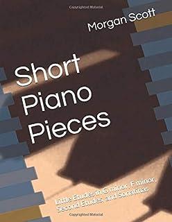 Short Piano Pieces: Little Etudes in G minor, F minor, Second Etudes, and Sonatinas