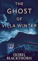 The Ghost Of Villa Winter: Large Print Hardcover Edition (Canary Islands Mysteries)