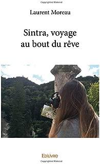 Sintra, voyage au bout du rêve (French Edition)