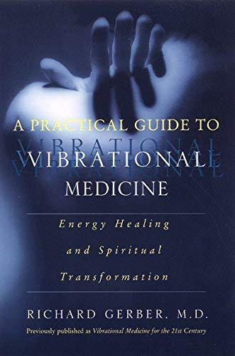 [(A Practical Guide to Vibrational Medicine)] [Author: Richard Gerber] published on (February, 2002)