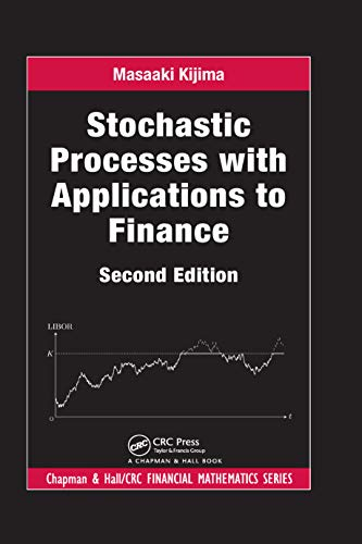 Stochastic Processes with Applications to Finance (Chapman and Hall/CRC Financial Mathematics Series) (English Edition)