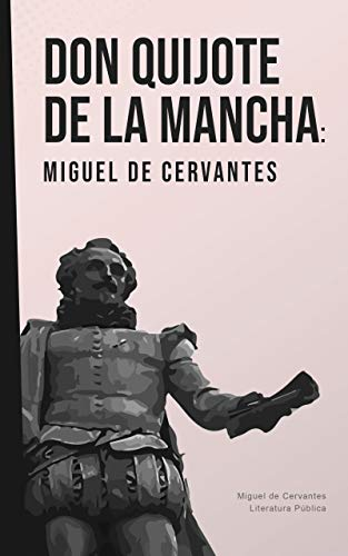 Don Quijote de la Mancha: Miguel de Cervantes (Completo) (Spanish Edition)