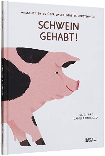 Schwein gehabt!: Wissenswertes über unser liebstes Borstenvieh