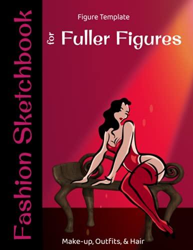Fashion Sketchbook Figure Template Fuller Figures: Curvy Fashion Sketchbook | Figure Template Sketchbook Clothing