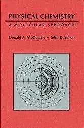 Physical Chemistry: A Molecular Approach: Donald A. McQuarrie, John D. Simon