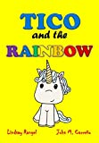 Tico and the Rainbow (English Edition)