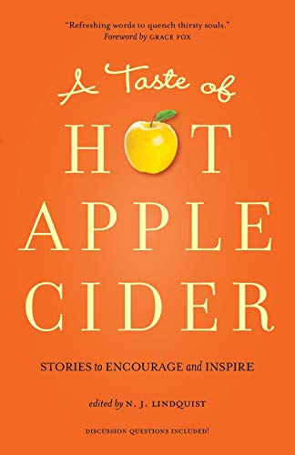 A Taste of Hot Apple Cider: Words to Encourage and Inspire (Hot Apple Cider Books, Band 4)