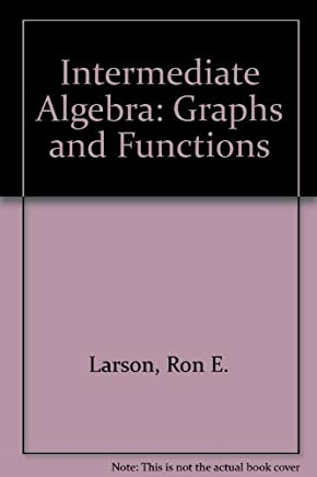 Intermediate Algebra: Graphs and Functions by Ron Larson (1997-12-01)