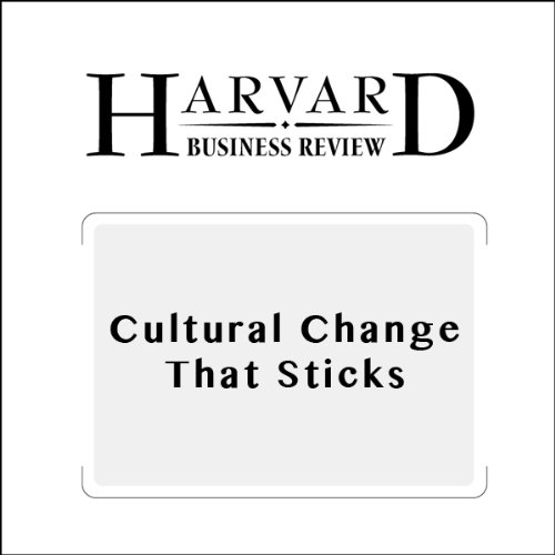 Cultural Change That Sticks (Harvard Business Review) audiobook cover art