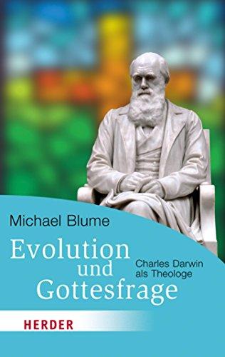 Evolution und Gottesfrage: Charles Darwin als Theologe (HERDER spektrum)