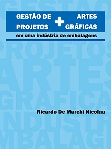 GESTÃO DE PROJETOS + ARTES GRÁFICAS EM UMA INDÚSTRIA DE EMBALAGENS