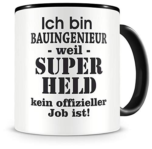 Samunshi® Ich bin Bauingenieur Tasse Beruf Geschenk Kaffeetasse Teetasse Kaffeepott Kaffeebecher Becher Geburtstag schwarz 300ml