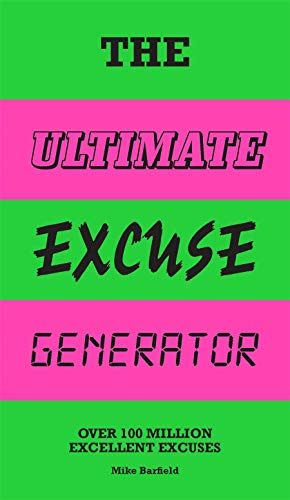 The Ultimate Excuse Generator: Over 100 Million Excellent Excuses