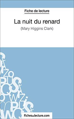 La nuit du renard de Mary Higgins Clark (Fiche de lecture): Analyse complète de l'oeuvre (FICHES DE LECTURE)