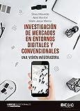 Investigación De Mercados en entornos digitales y convencionales: Una visión integradora