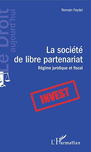 La société de libre partenariat: Régime juridique et fiscal (Le Droit aujourd'hui)