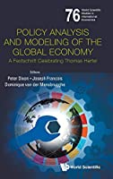 Policy Analysis and Modeling of the Global Economy: A Fetschrift Celebrating Thomas Hertel (World Scientific Studies in International Economics)