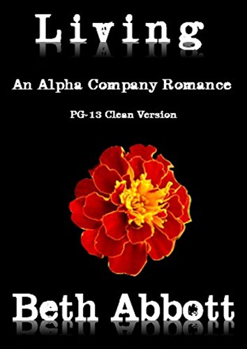 Living: An Alpha Company Romance: (PG-13 Clean Version) (The Alpha Company Women Series Book 5) (English Edition)